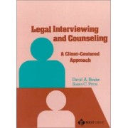 Legal Interviewing and Counseling by David Binder
