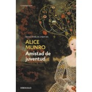 Amistad de juventud / Friend of My Youth by Alice Munro