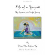 Life of a Yoginii: My Spiritual and Colorful Journey