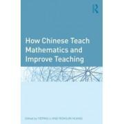 How Chinese Teach Mathematics and Improve Teaching by Yeping Li