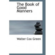 The Book of Good Manners by Walter Cox Green