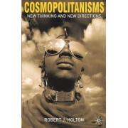 Cosmopolitanisms by Robert J. Holton
