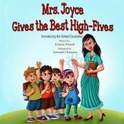 Mrs. Joyce Gives the Best High-Fives by Erainna Winnett