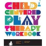 Child-Centered Play Therapy Workbook by Jodi Ann Mullen