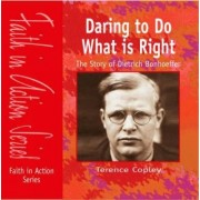Daring to Do What is Right by Terence Copley