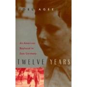 Twelve Years by Joel Agee
