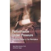 Performance Under Pressure by Bruce Tulgan