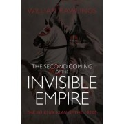 The Second Coming of the Invisible Empire by William Rawlings