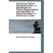 American Police Administration by Elmer Diedrich Graper