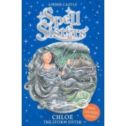 Spell Sisters 8: Chloe the Storm Sister by Amber Castle