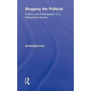 Blogging the Political by Antoinette Pole