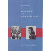 The Letters of Denise Levertov and William Carlos Williams by Denise Levertov