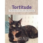 Tortitude: The Big Book of Cats with a Big Attitude