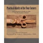 Practical Atlatlry of the Four Corners by Justin Garnett