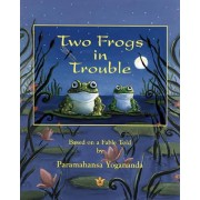 Two Frogs in Trouble by Paramahansa Yogananda