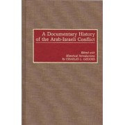 A Documentary History of the Arab-Israeli Conflict by Charles L. Geddes