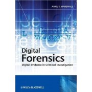 Digital Forensics by Angus McKenzie Marshall