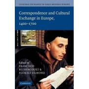 Cultural Exchange in Early Modern Europe: Correspondence and Cultural Exchange in Europe, 1400-1700 Volume 3 by Francisco Bethencourt