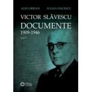 Victor Slăvescu. Documente. (1909-1946) vol. I.