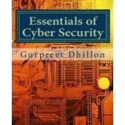 Essentials of Cyber Security by Dr Gurpreet S Dhillon