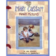 Mary Cassatt: Family Pictures by Jane O'Connor