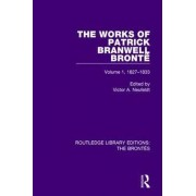 The Works of Patrick Branwell Bronte: 1827-1833 Volume 1 by Victor A. Neufeldt