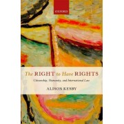 The Right to Have Rights by Alison Kesby