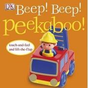 Beep! Beep! Peekaboo! by DK