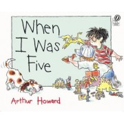 When I Was Five by Arthur Howard
