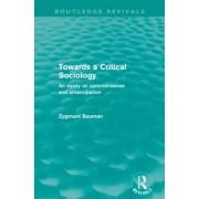 Towards a Critical Sociology by Zygmunt Bauman