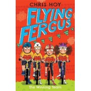 Flying Fergus 5: The Winning Team by Chris Hoy
