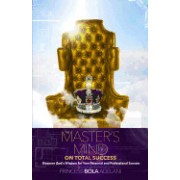 The Master's Mind on Total Success: Discover God's Wisdom for Your Personal and Professional Success
