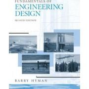 Fundamentals of Engineering Design by Barry Hyman