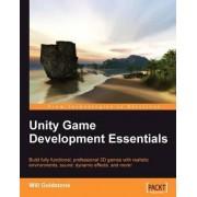 Unity Game Development Essentials by Will Goldstone