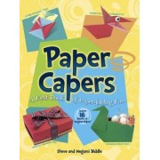 Paper Capers -- A First Book of Paper-Folding Fun by Steve Biddle
