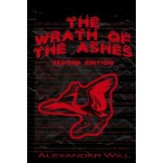 The Wrath of the Ashes: Second Edition