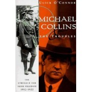 Michael Collins & the Troubles - the Struggle for Irish Freedom 1912-1922 (Paper Only) by Ulick O'Connor