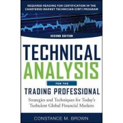 Technical Analysis for the Trading Professiona: Strategies and Techniques for Today's Turbulent Global Financial Markets by Constance M. Brown
