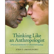 Thinking Like an Anthropologist by John T. Omohundro