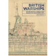 British Warships of the Second World War by John Roberts