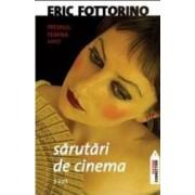 Sarutari de cinema - Eric Fottorino