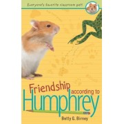 Friendship According to Humphrey by Betty G Birney
