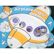 Airplane Flight!: A Lift-The-Flap Adventure by Hill Susanna Leonard