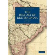 The History of British India 3 Volume Set by James Mill