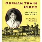 Orphan Train Rider by Andrea Warren
