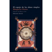 El espejo de las almas simples/ The Mirror of the Simple Soles by Margarita Porete