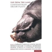 Far from the Land: Black Pig's Dyke; Language Roulette; Disco Pigs; Bat the Father, Rabbit the Son; Frank Pig; Hard to by John Fairleigh