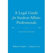 A Legal Guide for Student Affairs Professionals by William A. Kaplin