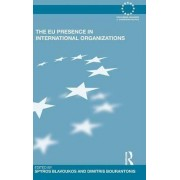 The EU Presence in International Organizations by Dimitris Bourantonis