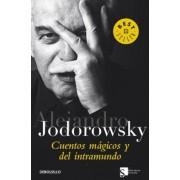 Cuentos magicos y del intramundo / Magical Stories and Inner World by Alejandro Jodorowsky